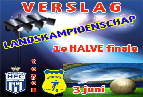 Verslag Beloften Olde Veste; HALVE FINALE NK, Voetbal van zeer hoog niveau!