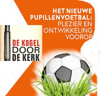 De KOGEL is door de kerk voor het pupillenvoetbal !