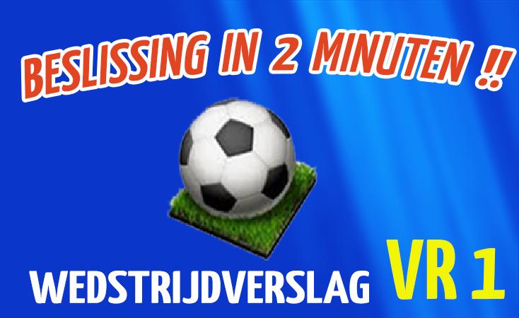 Olde Veste VR1 beslist wedstrijd in twee minuten
